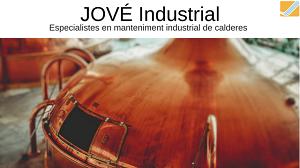 CASA JOVÉ. ESPECIALISTES EN MANTENIMENT INDUSTRIAL DE CALDERES